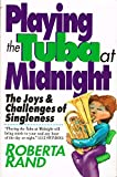 Playing the Tuba at Midnight: The Joys & Challenges of Singleness