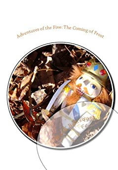Adventures of the Five: The Coming of Frost by [Bousquet, Mark]