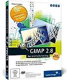 GIMP 2.8: Der praktische Einstieg (Galileo Design)