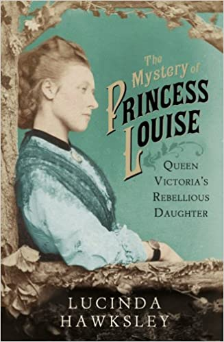 The Mystery of Princess Louise: Queen Victoria's Rebellious Daughter de Lucinda Hawksley. 51AzRQ5GELL._SX325_BO1,204,203,200_