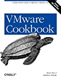 VMware Cookbook : A Real-World Guide to Effective VMware Use, Troy, Ryan and Helmke, Matthew, 0596157258