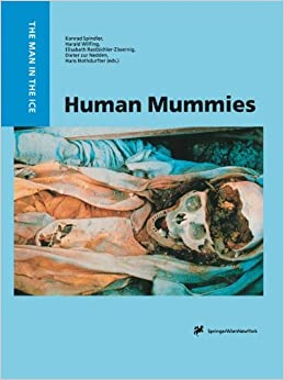 Human Mummies: A Global Survey of their Status and the Techniques of Conservation (The Man in the Ice)