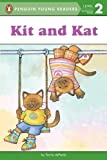 Kit and Kat (Penguin Young Readers, Level 2)