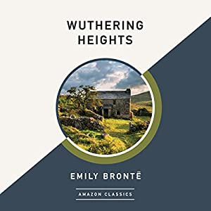 Wuthering Heights (AmazonClassics Edition) Audiobook