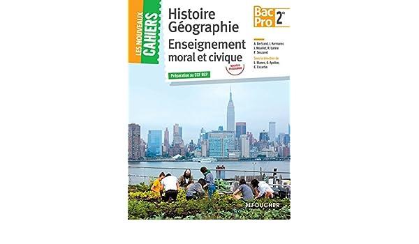 Les Nouveaux Cahiers Histoire-Géographie - EMC 2de BAC PRO: Amazon.es: Jacqueline Kermarec, Florian Seuzaret, Alain Bertrand, Laurent Blanès, ...