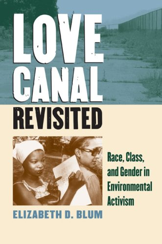 Read Online Love Canal Revisited: Race, Class, and Gender in Environmental Activism ebook
