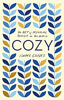 Book Cover: Cozy: The Art of Arranging Yourself in the World