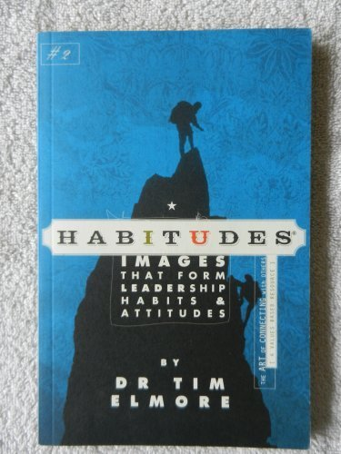Habitudes: The Art of Connecting with Others - Values-based (Habitudes: Images That Form Leadership Habits and Attitudes, Book 2) by Tim Elmore (2011) Paperback