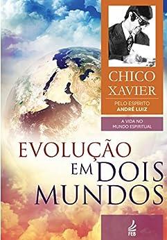 Evolução em Dois Mundos eBook: Francisco Cândido Xavier