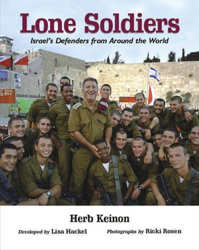 Lone Soldiers: Israel's Defenders from Around the World Updated edition by Keinon, Herb (2012) Hardcover
