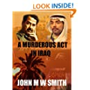 A Murderous Act In Iraq (The Dictator Thriller Series)