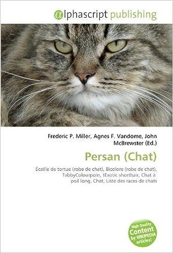 Livre gratuits en ligne Persan (Chat): Écaille de tortue (robe de chat), Bicolore (robe de chat), TabbyColourpoin, tExotic shorthair, Chat à  poil long, Chat, Liste des races de chats epub pdf