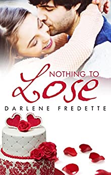 Nothing To Lose by [Fredette, Darlene]