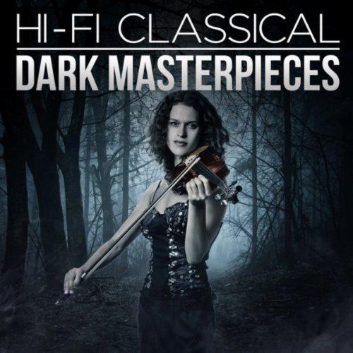 Hi-Fi Classical: Dark Masterpieces