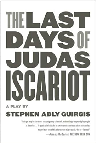 The last days of judas iscariot a play kindle edition by stephen the last days of judas iscariot a play kindle edition by stephen adly guirgis literature fiction kindle ebooks amazon fandeluxe Images
