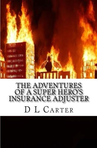 The Adventures of a Super Hero's Insurance Adjuster (Super Support Company) (Volume 1)