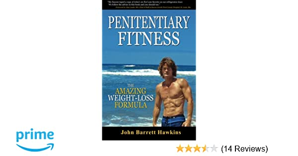Penitentiary Fitness: The Amazing Weight Loss Formula