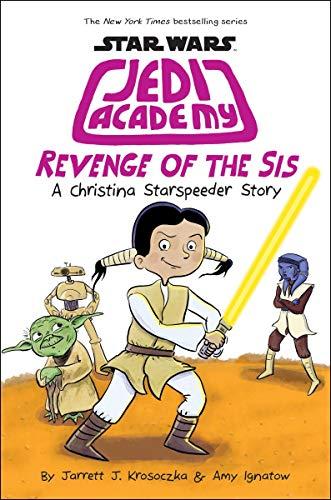 (Revenge of the Sis (Star Wars: Jedi Academy #7))