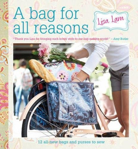 Bag Purse Sewing Pattern - A Bag for All Reasons: 12 all-new bags and purses to sew for every occasion