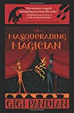 The Masquerading Magician (An Accidental Alchemist Mystery)