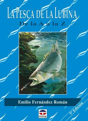 Descargar Libro La Pesca De La Lubina De La A A La Z Emilio Fernández Román