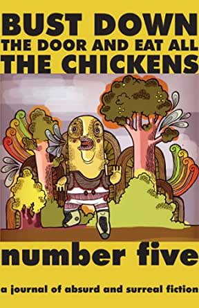 Bust Down The Door And Eat All The Chickens Issue 5
