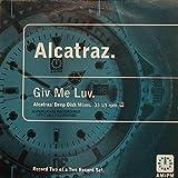 Alcatraz - Giv Me Luv - AM:PM - 581 435-1
