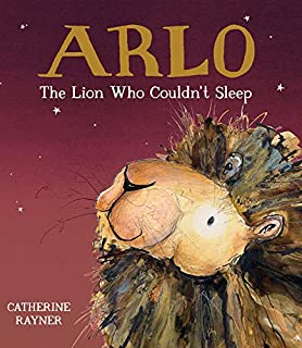 Book Cover: Arlo the Lion Who Couldn't Sleep