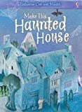 Make This Haunted House (Usborne Cut-out Models)