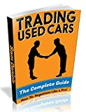 Book 4: How to negotiate like a pro when buying used cars (book 4 of 5): The 8 secret negotiating tactics used by the professionals to get amazing...