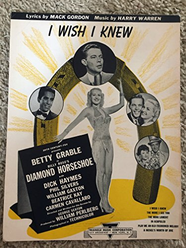 (I WISH I KNEW (Mack Gordon and Harry Warren SHEET MUSIC) 1945 From the film DIAMOND HORSESHOE with Betty Grable and Dick Haymes (pictured))