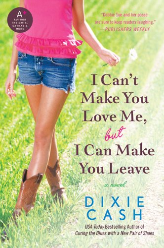 I Can't Make You Love Me, but I Can Make You Leave: A Novel (Domestic Equalizers Book 7)
