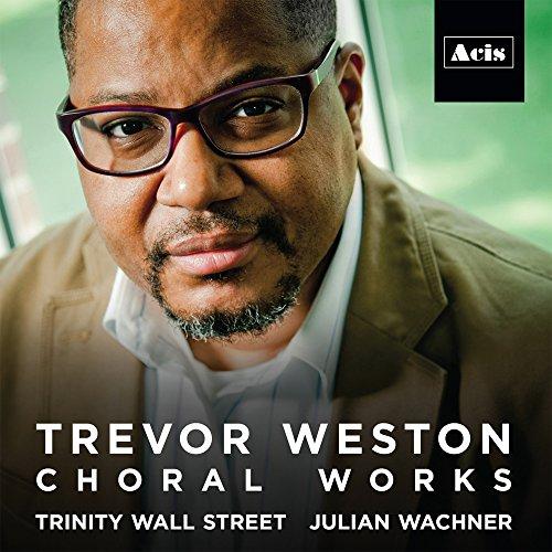 Choral Works Cd (Trevor Weston Choral Works)