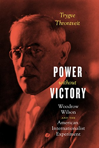 Download for free Power without Victory: Woodrow Wilson and the American Internationalist Experiment