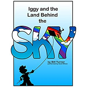 Iggy and the Land Behind the Sky Audiobook