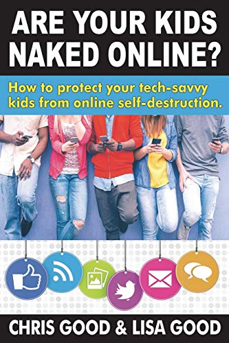 Pdf Parenting Are Your Kids Naked Online: How to protect your tech-savvy kids from online self-destruction
