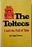 The Toltecs: Until the Fall of Tula (Civilization of the American Indian Series)