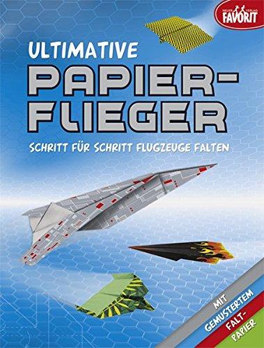Ultimative Papierflieger  Schritt Für Schritt Flugzeuge Falten