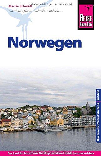 Reise Know-How Norwegen: Reiseführer für individuelles Entdecken Taschenbuch – 13. Juni 2016 Martin Schmidt 3831728232 Norwegen / Reiseführer Wanderführer