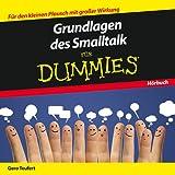 Grundlagen des Smalltalk für Dummies Das Hörbuch (Fur Dummies)