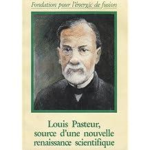 Louis Pasteur, source d'une nouvelle renaissance scientifique