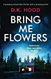 img - for Bring Me Flowers: A gripping serial killer thriller with a shocking twist (Detectives Kane and Alton) (Volume 2) book / textbook / text book