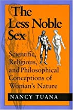 The Less Noble Sex: Scientific, Religious,…