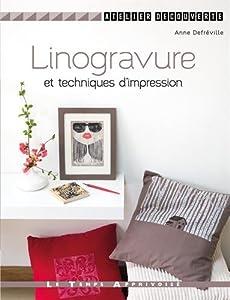 vignette de 'Linogravure et techniques d'impression (Anne Defréville)'