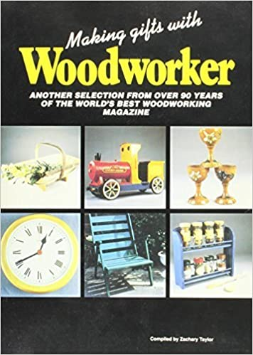 Book Making Gifts with Woodworker: Another Selection from 90 Years of the Best Woodworking Magazine (Best of Woodworker) by Ronald Zachary Taylor (1998-12-31)