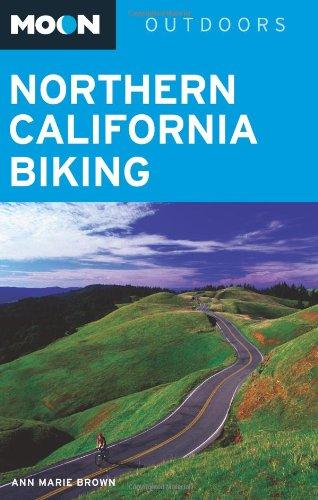 Read Online Moon Northern California Biking (Moon Outdoors) pdf epub