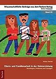 Eltern- und Familienarbeit in der Heimerziehung: Grundlagen, Probleme und Lösungen (Wissenschaftliche Beiträge aus dem Tectum-Verlag / Pädagogik)