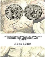 Description historique des monnaies frappées sous l'Empire romain Tome IV: Communément appellées médailles impériales