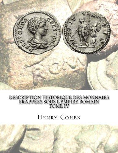 Description historique des monnaies frappées sous lEmpire romain Tome IV Communément appellées médailles impériales  [Cohen, Henry] (Tapa Blanda)