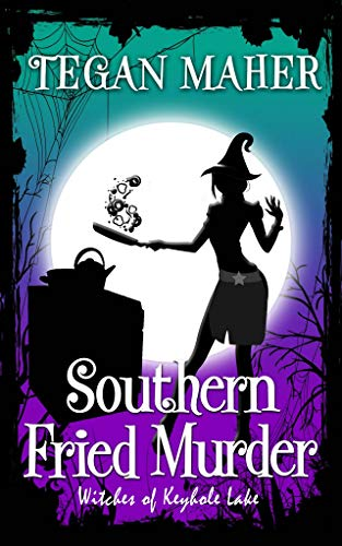 Southern Fried Murder: Witches of Keyhole Lake Book 9 (Witches of Keyhole Lake Southern Mysteries) by [Maher, Tegan]